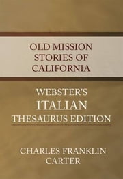 Old Mission Stories Of California ebook by Charles Franklin Carter