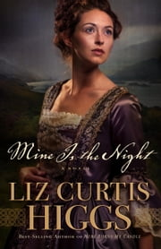 Mine Is the Night - A Novel ebook by Liz Curtis Higgs