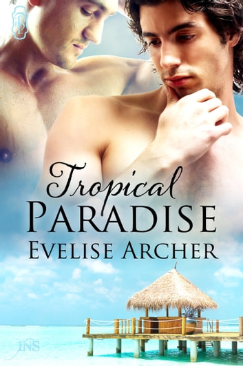 Tropical Paradise ebook by Evelise Archer