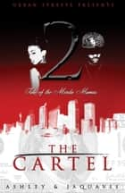 The Cartel 2: Tale of the Murda Mamas ebook by Ashley,JaQuavis
