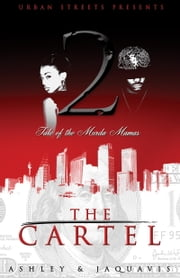 The Cartel 2 - Tale of the Murda Mamas ebook by Ashley,JaQuavis