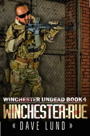 Winchester: Rue (Winchester Undead Book 4) ebook by Dave Lund