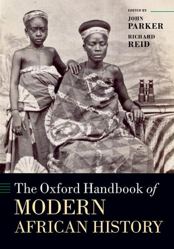 The Oxford Handbook of Modern African History ebook by