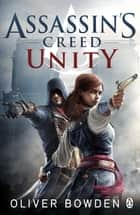 Unity - Assassin's Creed Book 7 ebook by