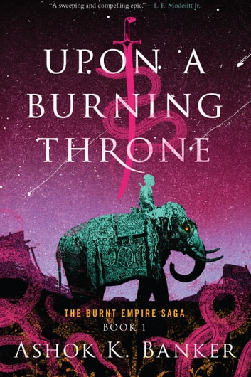 Upon a Burning Throne eBook by Ashok K. Banker