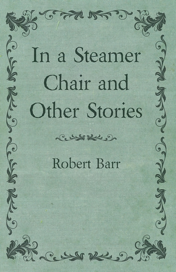 In a Steamer Chair and Other Stories ebook by Robert Barr