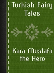 Kara Mustafa the Hero ebook by Turkish Fairy Tales