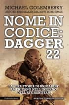 Nome in codice: Dagger 22 ebook by Michael Golembesky