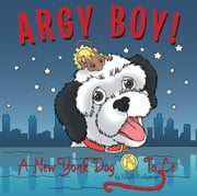 Argy Boy! - A New York Dog Tale ebook by Sibylle Eschapasse