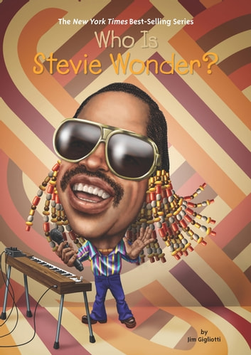 Who Is Stevie Wonder? ebook by Jim Gigliotti,Who HQ