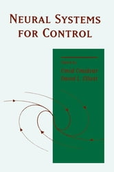 Neural Systems for Control ebook by Omid Omidvar,David L. Elliott