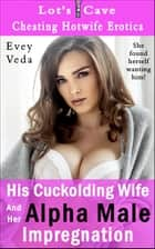 His Cuckolding Wife And Her Alpha Male Impregnation - Cheating Hotwife Erotica, #8 ebook by Evey Veda