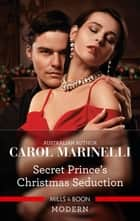 Secret Prince's Christmas Seduction ebook by Carol Marinelli