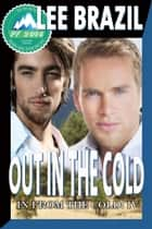 Out in the Cold ebook by Lee Brazil
