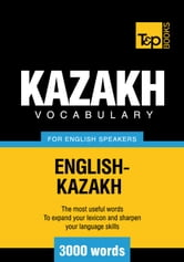 Kazakh vocabulary for English speakers - 3000 words ebook by Andrey Taranov