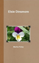 Elsie Dinsmore ebook by Martha Finley