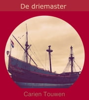 De Driemaster ebook by Carien Touwen