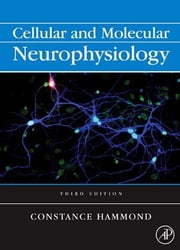 Cellular and Molecular Neurophysiology ebook by Hammond, Constance