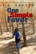 One Simple Favor ebook by J.L. Salter