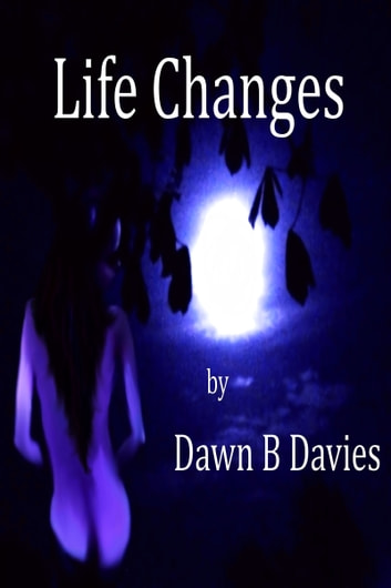Life Changes ebook by Dawn B Davies