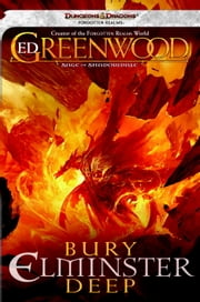 Bury Elminster Deep - The Sage of Shadowdale, Book II ebook by Ed Greenwood