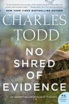 No Shred of Evidence - An Inspector Ian Rutledge Mystery ebook by Charles Todd