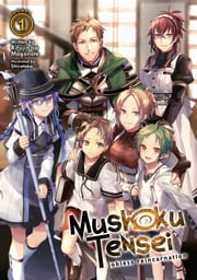 Mushoku Tensei: Jobless Reincarnation (Light Novel) Vol. 1 ebook by Rifujin na Magonote, Shirotaka