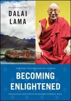 Becoming Enlightened ebook by His Holiness the Dalai Lama, Jeffrey Hopkins, Ph.D.,...