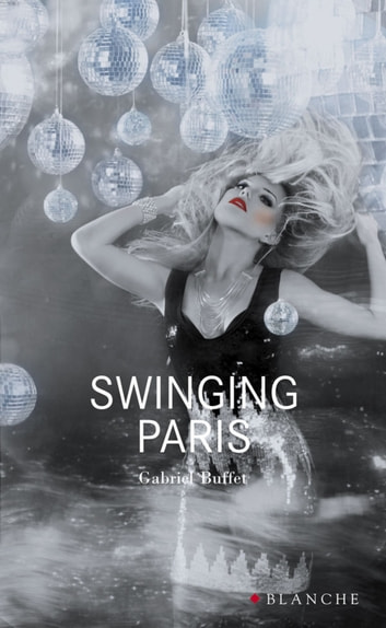 Swinging Paris ebook by Gabriel Buffet