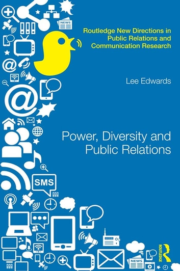 Power, Diversity and Public Relations ebook by Lee Edwards