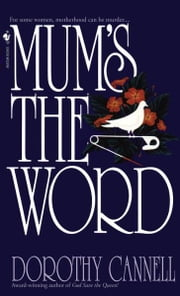 Mum's the Word ebook by Dorothy Cannell