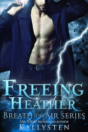 Freeing Heather ebook by Kallysten