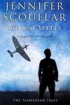 The Lost Valley ebook by Jennifer Scoullar