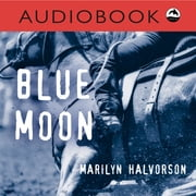 Blue Moon audiobook by Marilyn Halvorson
