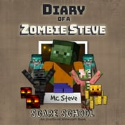 Diary of a Minecraft Zombie Steve Book 5: Scare School (An Unofficial Minecraft Diary Book) audiobook by MC Steve