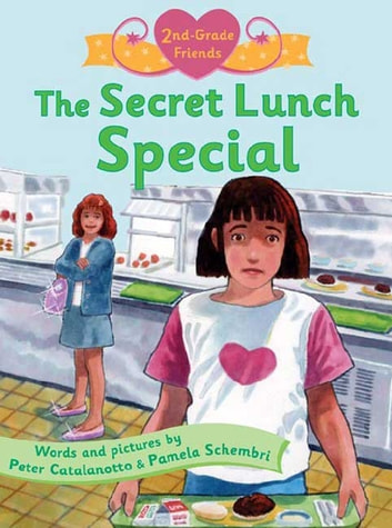 The Secret Lunch Special ebook by Peter Catalanotto,Pamela Schembri