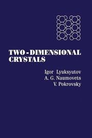 Two-Dimensional Crystals ebook by A. G. Naumovets,A. G. Lyuksyutov,V. Pokrovsky