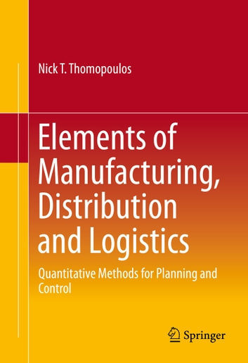 Elements of manufacturing distribution and logistics ebook by nick elements of manufacturing distribution and logistics quantitative methods for planning and control ebook by fandeluxe Choice Image
