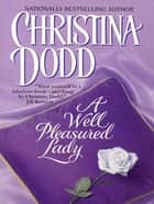 A Well Pleasured Lady ebook by Christina Dodd