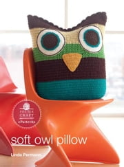 Soft Owl Pillow - E-Pattern from Little Crochet ebook by Linda Permann