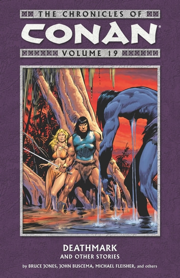 Chronicles of Conan Volume 19: Deathmark and Other Stories ebook by Bruce Jones