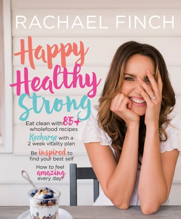 Happy, Healthy, Strong ebook by Rachael Finch