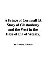A Prince Of Cornwall ebook by Charles W. Whistler