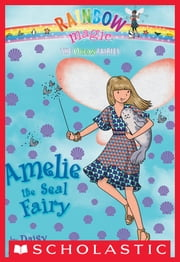 Ocean Fairies #2: Amelie the Seal Fairy - A Rainbow Magic Book ebook by Daisy Meadows