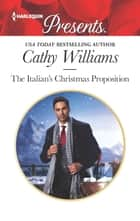 The Italian's Christmas Proposition ebook by Cathy Williams