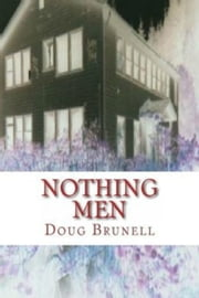 Nothing Men ebook by Doug Brunell