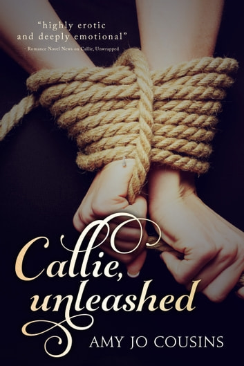 Callie, Unleashed ebook by Amy Jo Cousins
