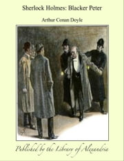 Sherlock Holmes: Blacker Peter ebook by Arthur Conan Doyle