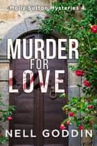 Murder for Love ebook by Nell Goddin