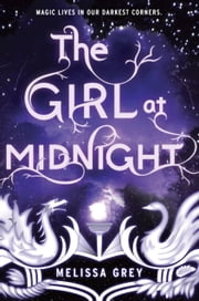 The Girl at Midnight ebook by Melissa Grey